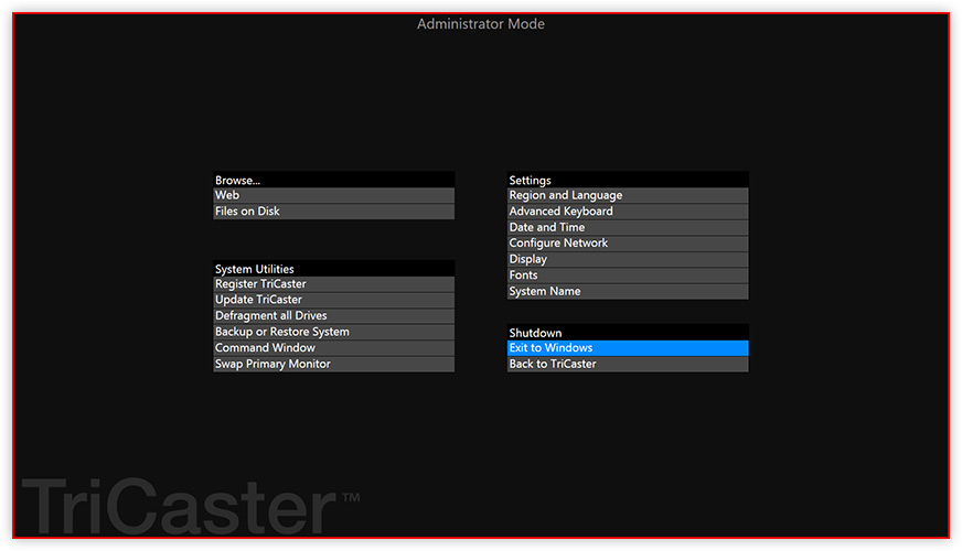 NewTek TriCaster exit to Windows button