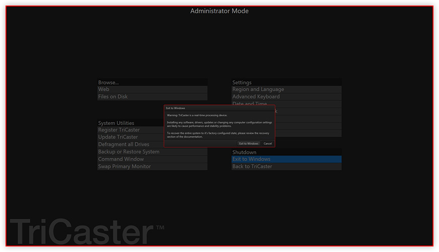 NewTek TriCaster exit to Windows warning
